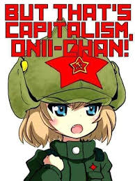 Chan Meme - but that s capitalism onii chan memes
