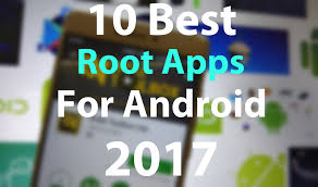 rooting apps for android 10 must apps for rooted android phone best root apps