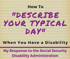 how to describe your typical day when you a disability