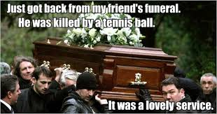 Funeral Meme - friend s funeral tennis ball service the oddest box
