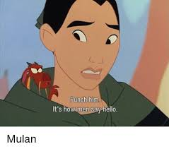 Mulan Meme - punch him it s howmen say hello mulan hello meme on esmemes com