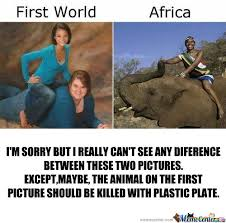 Africa Meme - rmx first world vs africa by grujan meme center