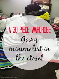 build a wardrobe on a budget fashion essentials every purging the closet a 30 piece wardrobe free printable house for six