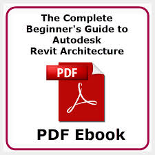 revit tutorial beginner the complete beginner s guide to autodesk revit architecture pdf