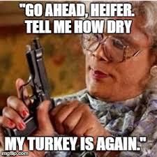 Turkish Meme Movie - madea with a gun memes imgflip