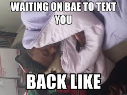 Waiting For Text Meme - waiting for bae to text back like meme getpaidtotakesurveyonline info