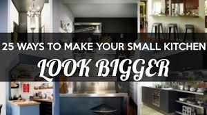25 ways to make small kitchen look infinitely bigger kitchen