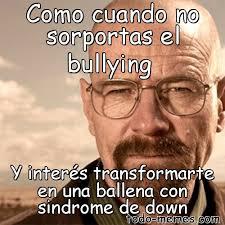 No Al Bullying Memes - arraymeme de como cuando no sorportas el bullying y inter礬s transfor