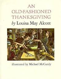 an fashioned thanksgiving louisa may alcott an fashioned thanksgiving by louisa may alcott illustrated by