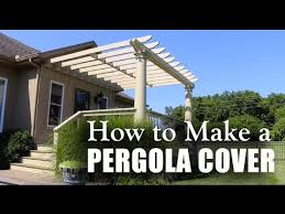 How To Build A Pergola Attached To House by How To Make A Pergola Cover Youtube