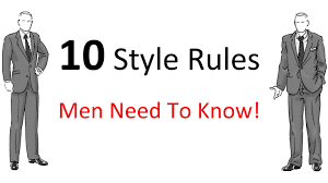 fashion tips that will get people noticing you 10 style rules every man should know men u0027s fashion guidelines to