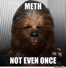 Chewbacca Memes - chewbacca on meth by kaba5310 meme center