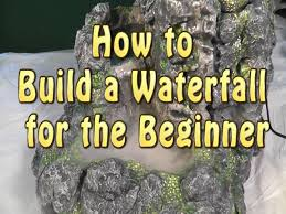 build a waterfall for the beginner youtube