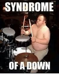 Drummer Meme - the drummer with down syndrome meme drummer best of the funny meme