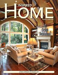 inspired home magazine march april 2015 by inspired home magazine inspired home magazine march april 2015 by inspired home magazine fargo issuu