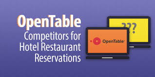 open table reservation system 3 popular opentable competitors for hotel restaurant reservations