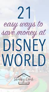Save Money On Disney World 21 Insanely Easy Ways To Do Disney World On The Cheap