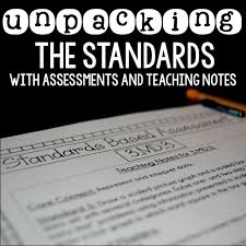 unpacking the standards assessments and teaching notes for math