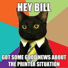 Good News Meme - hey bill got some good news cat meme cat planet cat planet