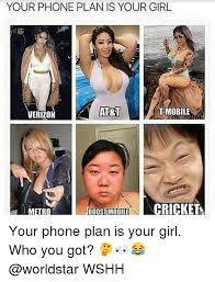 T Mobile Meme - your phone plan is your girl verizon at t t mobile metro