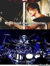 Drummer Meme - when boys are a drummer by shadowgun meme center