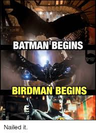 batman begins birdman begins iblerdvision nailed it batman meme on