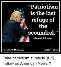 Samuel Johnson Meme - patriotism is the last refuge of the scoundrel samuel johnson