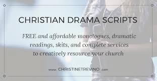 church drama scripts christine trevino