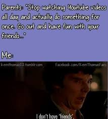 Sherlock Memes - sherlock meme i dont have friends by pewdiecry momotigger on
