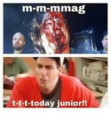 Junior Meme - m m mmag t t t today junior meme on me me