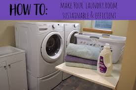 Cleaning Tips For Home How To Make Your Laundry Room More Sustainable And Efficient