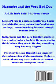 Bad Day Go Away A Book For Children Harambe And The Bad Day Isn T Fair Essel Pratt