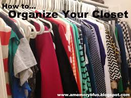 How To Organise Your Closet A Memory Of Us How To Organize Your Closet A Kansas City