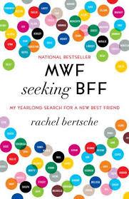 Seeking Best Mwf Seeking Bff My Yearlong Search For A New Best Friend By