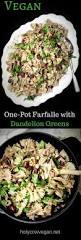 mushroom misto gravy vegan recipes one pot farfalle with dandelion greens u2022 holy cow vegan recipes