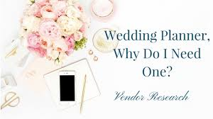 i need a wedding planner why i need a wedding planner part ii research events