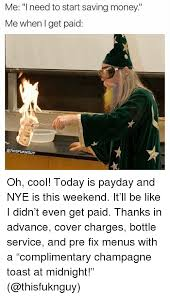 Me On Payday Meme - 25 best memes about today is payday today is payday memes