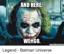Here We Go Meme - and here we go meme crunch com legend batman universe meme on