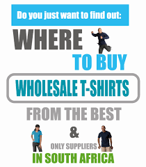 where to buy wholesale t shirts in sa guide t shirt printing