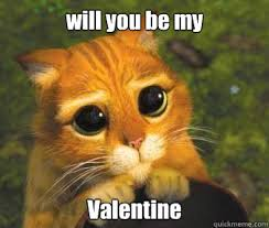 Be My Valentine Meme - will you be my valentine puss in boots quickmeme