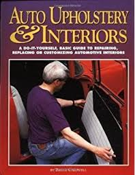 Auto Upholstery St Louis How To Restore And Customize Auto Upholstery And Interiors