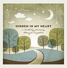 scripture lullabies jay stocker hidden in my heart a lullaby