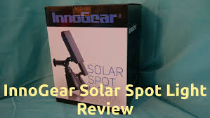 solar spot light reviews innogear solar spot light review youtube