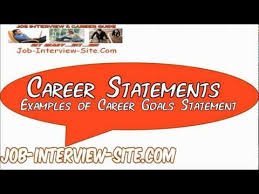 Resume Statements Examples by Career Statement Examples Of Career Objectives U0026 Goals Statement