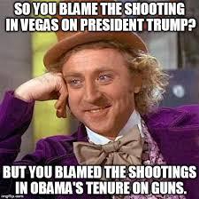Blame Obama Meme - so you blame the shooting in vegas on president trump but you
