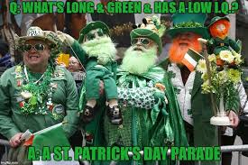 St Patricks Day Funny Memes - image tagged in st patrick s day funny memes funny memes green imgflip