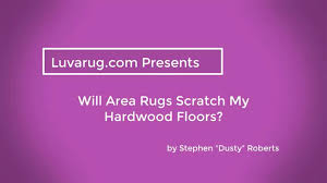 Area Rugs Victoria by Will Area Rugs Scratch Hardwood Floors