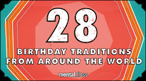 28 birthday traditions from around the world mental floss on