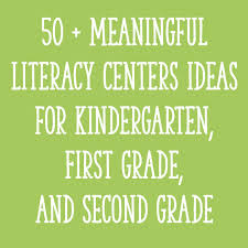 50 meaningful literacy centers ideas for kindergarten first