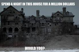 Haunted House Meme - dare you to stay at haunted house funny pictures quotes memes